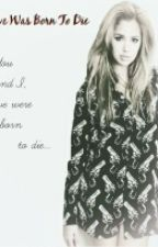Love Was Born to Die by Marriezquotes