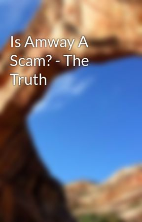 Is Amway A Scam? - The Truth by billie39vise