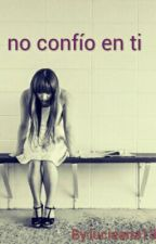 No Confío En Ti  by luciaana13