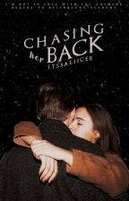 Chasing Her Back || Book 2 by itssaliicee