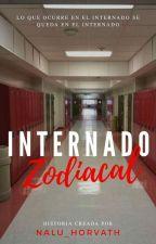 INTERNADO ZODIACAL [IZ] [#1VZ] by Nalu_Horvath