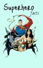 Superhero facts by Nush-chan