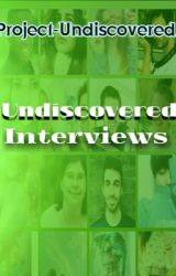 Undiscovered Interviews by project-undiscovered