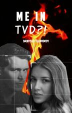 Me in TVD?! (TVD Fanfic) [1] by SparkleNinja_17