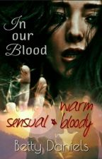 In our Blood #IceSplinters19 #Passionaward19 #bestbookaward19 by dasbatty