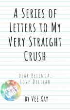 A Series of Letters to My Very Straight Crush by veekay_ss