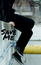 Save Me by AbbigailAtkins97
