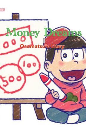 Money Dreams || Osomatsu's Shit by xX_Osomatsu-san_xX