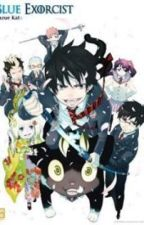 Blue Exorcist x Reader by PandaCuprcake