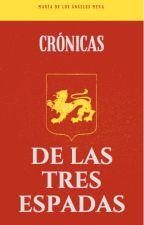 Crónicas de las tres espadas by IsabelVivesRiesco