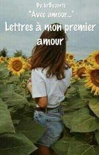 Lettres à mon premier amour by br8yante