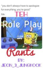 Teh Role Play Rants.  by _yassqween_