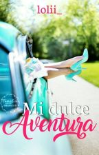 Mi dulce aventura by lolii_