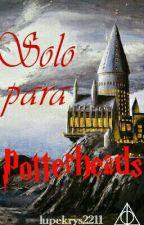 Solo para potterheads by KrysFons22