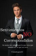 Sentimientos No Correspondidos (Sitteo) by CristalLopez30