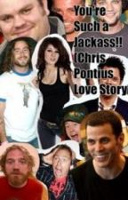 You're such a Jackass (Chris Pontius love story by akh119