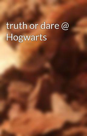 truth or dare @ Hogwarts by khadijahbinx