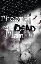 Theory of a Dead Man by PetiteTaiga