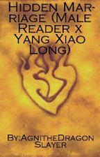 Hidden Marriage  (Male Reader x Yang Xiao Long) by KreedtheMandalorian