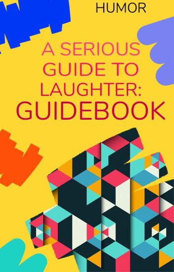 A Serious Guide to Laughter - Guidebook