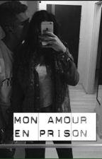 Mon amour en prison by mayamaya93
