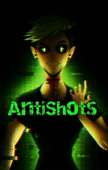Anti shots [Antisepticeye x reader oneshots] - TheRavenTime