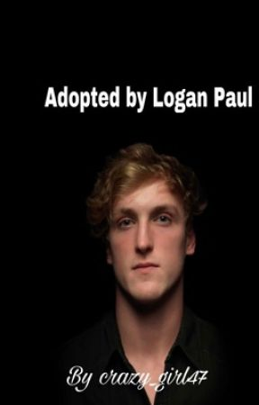 Adopted by Logan Paul  by crazy_girl47