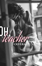 Oh Teacher by Olvera_xx