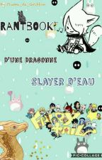 Rant Book d'une dragonne de Fairy Tail by Plume_Irisee