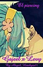 Gajell x Levy ★el piercing★ by Abigail_Himikyru24