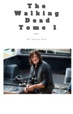 The Walking Dead - Tome 1 [Terminé] by alexia_dsm