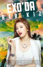 EXO'DA BİR KIZ by LightOut_