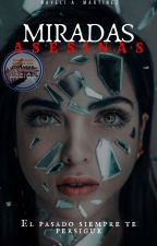☆Miradas Asesinas☆ by MenteFatalista