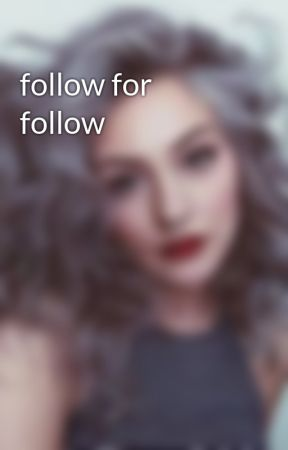 follow for follow by The-BFF-Project