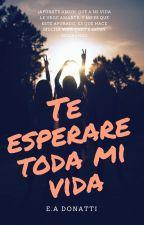 Te esperare toda mi vida by DonaSarcastica