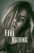 Feel Nothing by DarkDisposition