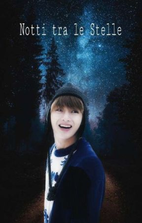 Notti tra le Stelle | K. Taehyung  by xxyale