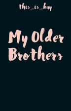 My Older Brothers by this_is_kay