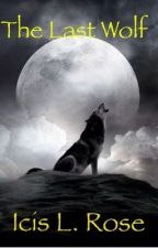 The Last Wolf by Icis_L_Rose