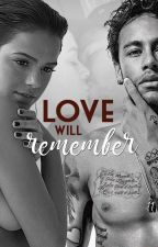 ♥ Love Will Remember ♥ by nahwriter