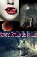 obscuro brillo de la luna       (jacob black y _____ Payne) by karencitagonzalez