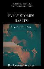 Every Stories Has Its Own Ending *WonAnAwardFromBookstringorg* (editing)  by CereneWrites