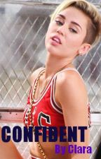 Confident(Jiley Story)----Working on Sequel by LovatoLuv95