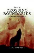 Crossing Boundaries (Book 3) by EvaHarper