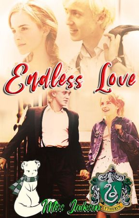 Endless Love [E.L. #1] [Dramione]  by AndromedaJackson_