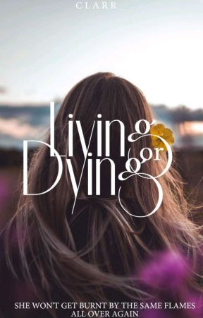 Living Or Dying (Editing) by clara_thatsme