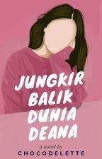 Jungkir Balik Dunia Deana by chocodelette