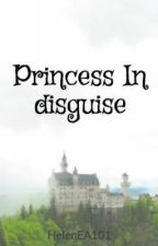 Princess in Disguise by HelenEA101