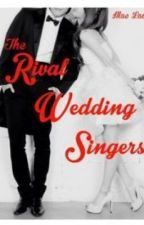 The Rival Wedding Singers by TheActress