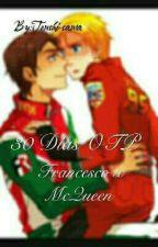 30 Días OTP .~Francesco x McQueen~. by yuyus-writting